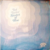 Ted Taylor - Shades Of Blue , LP