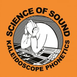 Science Of Sound - Kaleidoscope Phonetics, 2xLP