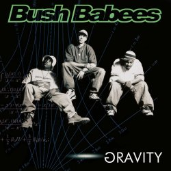 "Bush Babees - Gravity, 2xLP + 7"", Reissue"