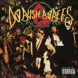 "Da Bush Babees - Ambushed, 2xLP + 7"", Reissue"