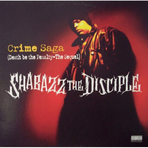 """Shabazz The Disciple - Crime Saga (Death Be The Penalty - The Sequel), 12"""""""