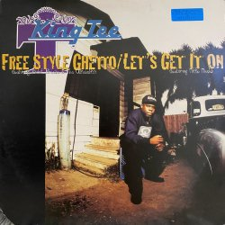 """King Tee - Free Style Ghetto / Let's Get It On, 12"""""""