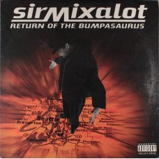 Sir Mix-A-Lot - Return Of The Bumpasaurus, LP