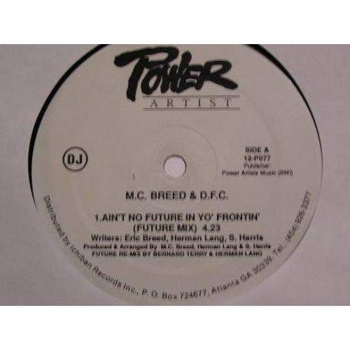 "M.C. Breed & D.F.C. - Ain't No Future In Yo' Frontin', 12"", Promo"