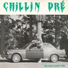 "Chillin Dré - The West Coast Sire, 12"""