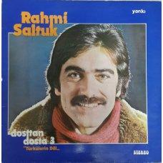 """Rahmi Saltuk - Dosttan Dosta 3 """"Türkülerin Dili"""" , LP"""