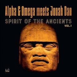 Alpha & Omega meets Jonah Dan - Spirit Of The Ancients Vol. 1, LP (RSD2021)