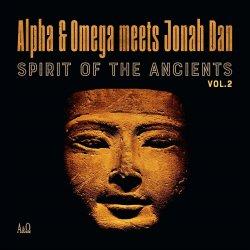 Alpha & Omega meets Jonah Dan - Spirit Of The Ancients Vol. 2, LP (RSD2021)