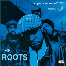 The Roots - Do You Want More?!!!??!, 3xLP, Deluxe Edition