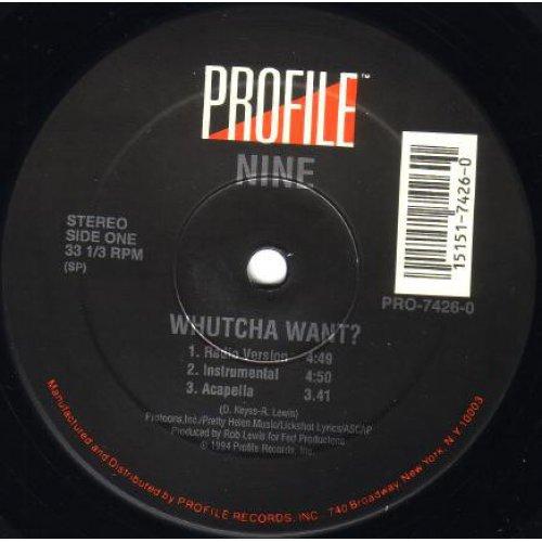 """Nine - Whutcha Want?, 12"""""""