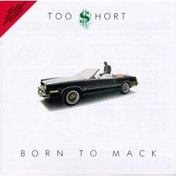 Too $hort - Born To Mack, LP