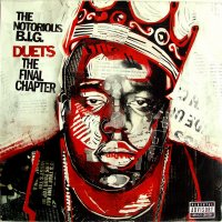 The Notorious B.I.G. - Duets (The Final Chapter), 2xLP