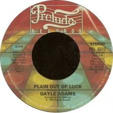 """Gayle Adams - Plain Out Of Luck / Stretch' In Out, 7"""""""