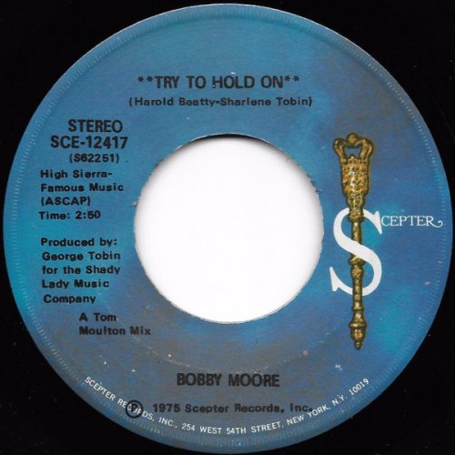 """Bobby Moore - Try To Hold On, 7"""""""