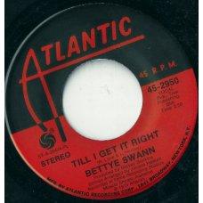 "Bettye Swann - Till I Get It Right / Yours Until Tomorrow, 7"""