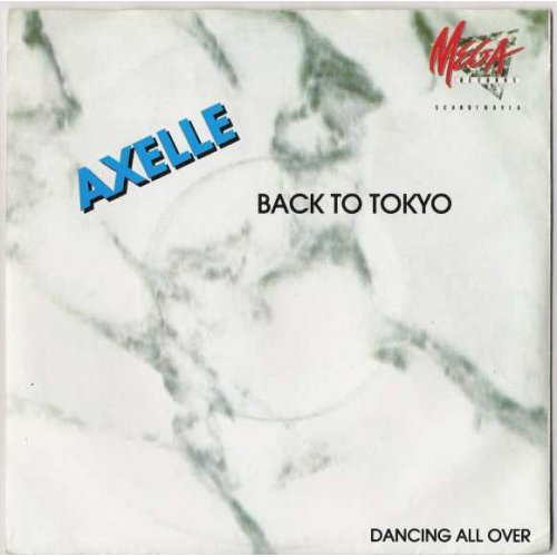 """Axelle - Back To Tokyo, 7"""""""