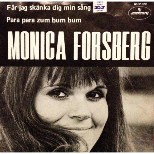 """Monica Forsberg - Får Jag Skänka Dig Min Sång / Para Para Zum Bum Bum, 7"""""""