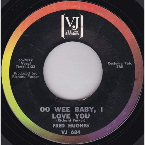 """Fred Hughes - Oo Wee Baby, I Love You / Love Me Baby, 7"""""""