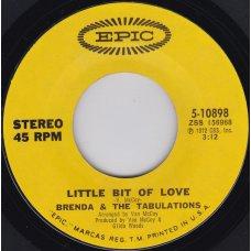 "Brenda & The Tabulations - Little Bit Of Love, 7"""