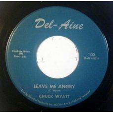 "Chuck Wyatt - Leave Me Angry, 7"""