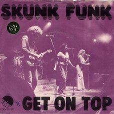 """Skunk Funk - Get On Top, 7"""""""