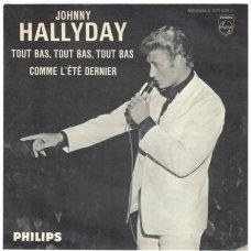 """Johnny Hallyday - Tout Bas, Tout Bas, Tout Bas / Comme L'été Dernier, 7"""""""
