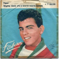 """Fabian - Tiger / Mighty Cold (To A Warm Warm Heart), 7"""""""