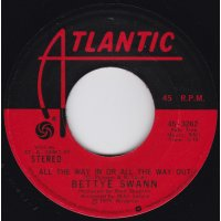 """Bettye Swann - All The Way In Or All The Way Out / Doing For The One I Love, 7"""""""