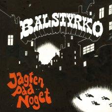 Balstyrko - Jagten Paa Noget, LP, Genoptryk (Forudbestilling: 20. August)