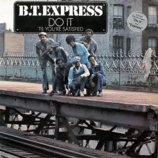 B.T. Express - Do It ('Til You're Satisfied), LP