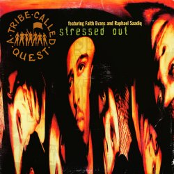 """A Tribe Called Quest - Stressed Out, 12"""""""