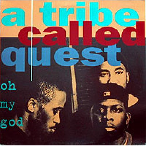 """A Tribe Called Quest - Oh My God, 12"""""""