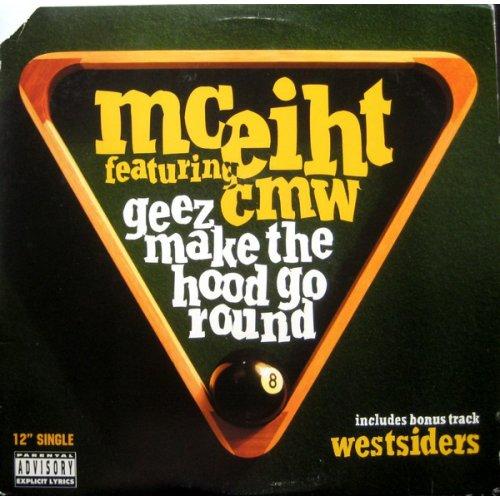 """MC Eiht Featuring CMW - Geez Make The Hood Go Round, 12"""""""