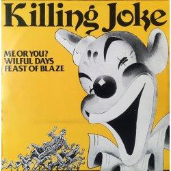 """Killing Joke - Me Or You? / Wilful Days / Feast Of Blaze, 12"""""""