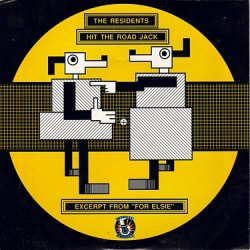 """The Residents - Hit The Road Jack / Excerpt From """"For Elsie"""" , 12"""""""