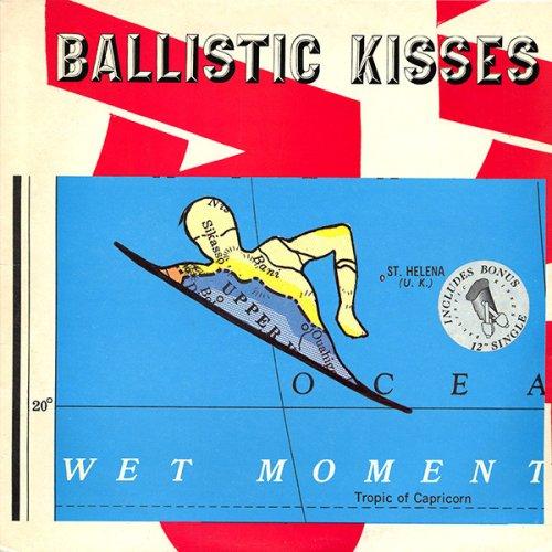 """Ballistic Kisses - Wet Moment, LP + 12"""""""