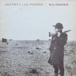 Jeffrey Lee Pierce - Wildweed, LP