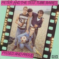 Peter And The Test Tube Babies - Pissed And Proud, LP