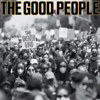 The Good People - The Greater Good, LP