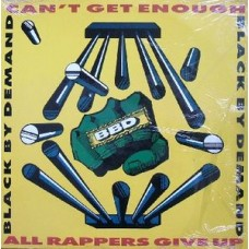 "Black By Demand - Can't Get Enough / All Rappers Give Up, 12"", Promo"